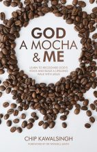 God, a Mocha and Me – Chip Kawalsingh